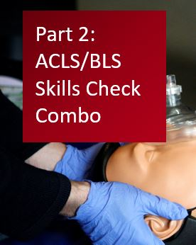 Part 2: ACLS & BLS Skills Check Combo Banner